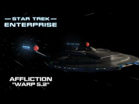 Star Trek: Enterprise Music - Warp 5.2 [Affliction]