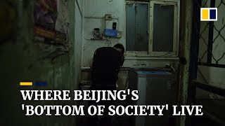 Where Beijing's 'bottom of society' live