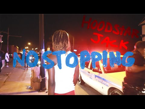 Hoodstar Jack - No Stopping (Official Music Video)