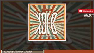 Seyi Shay - Yolo Yolo (OFFICIAL AUDIO 2017)