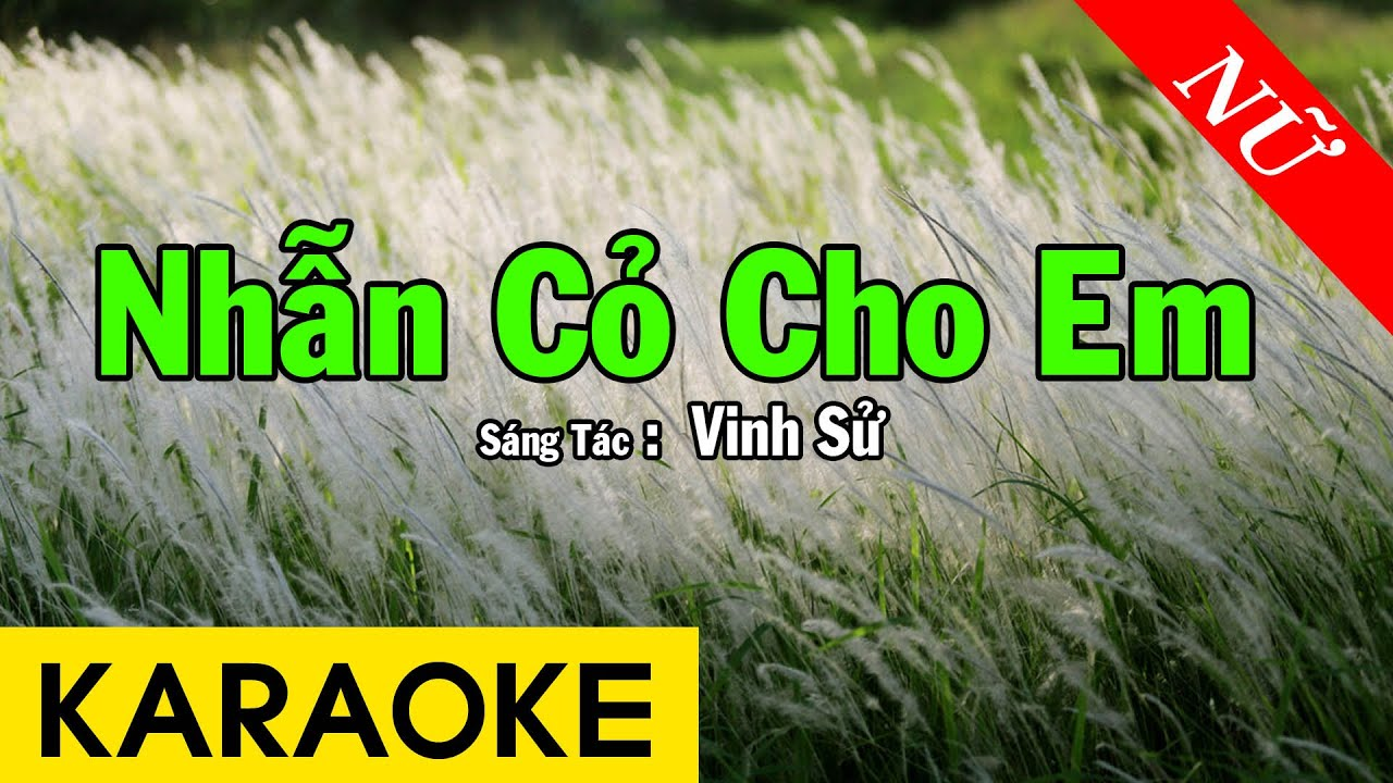 Karaoke Nhẫn Cỏ Cho Em Tone Nữ Nhạc Sống - Beat Chuẩn