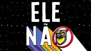 #ELENÃO  [O verdadeiro #Elenão que a mídia suja da tv nunca mostrará! ]