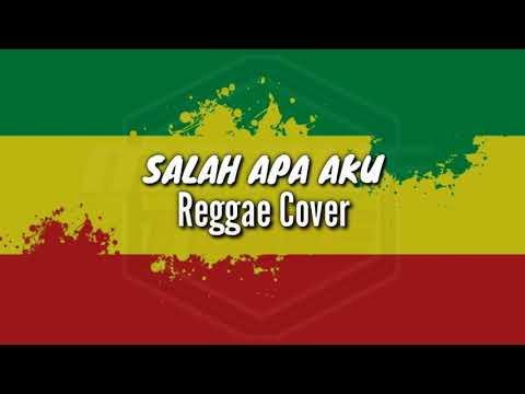 Download Salah Apa Aku Entah Apa yang Merasukimu - ILIR 7 Versi Reggae Mp4 baru