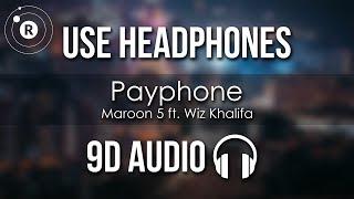 Maroon 5 ft. Wiz Khalifa - Payphone (9D AUDIO)