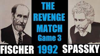Game 3: Fischer vs Spassky (1992)