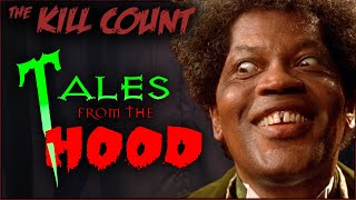 Tales from the Hood (1995) KILL COUNT