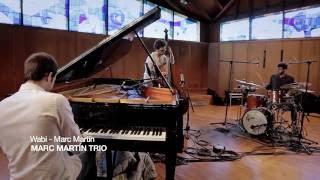 Marc Martin Trio - Wabi
