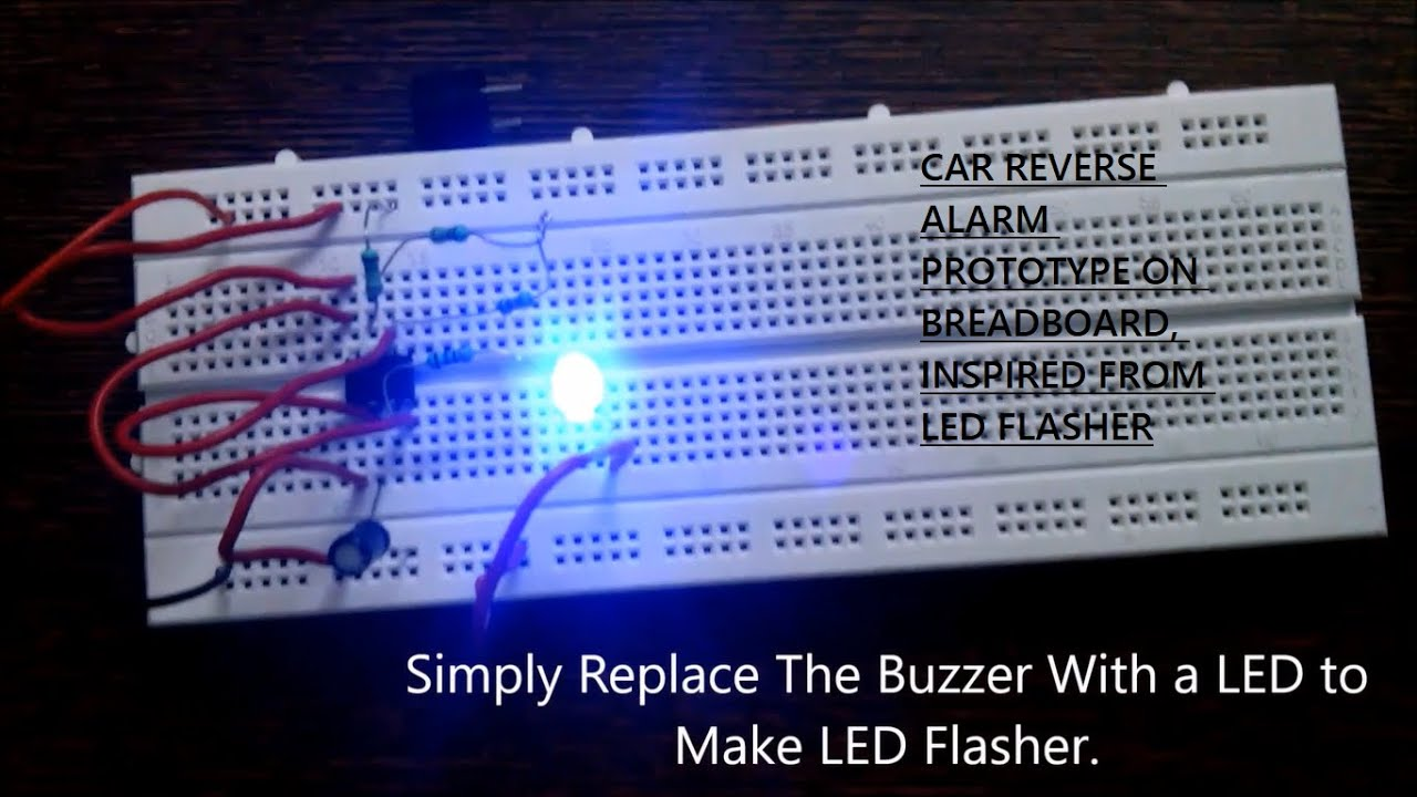 Diy Car Reverse Alarm Using 555 Timer Ic Breadboard Circuit Youtube Logic And Switching Theory