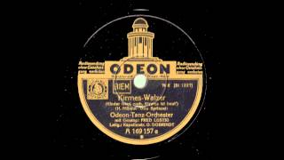 Odeon Tanz Orchester mit Fred Lustig Kirmers Walzer 1934.