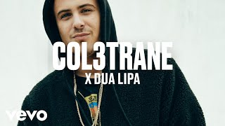 Col3trane x Dua Lipa - dscvr ARTISTS TO WATCH 2018