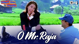 Download Mp3 O Mr. Raja - Dulhan Hum Le Jayenge | Salman & Karisma | Karishma, Alka Yagni