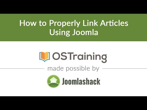 Joomla Beginner Class, Lesson #12: How To Properly Link Articles Using Joomla