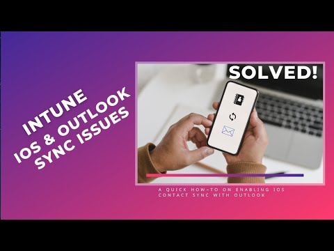 Solved! Intune ios outlook contact sync issues