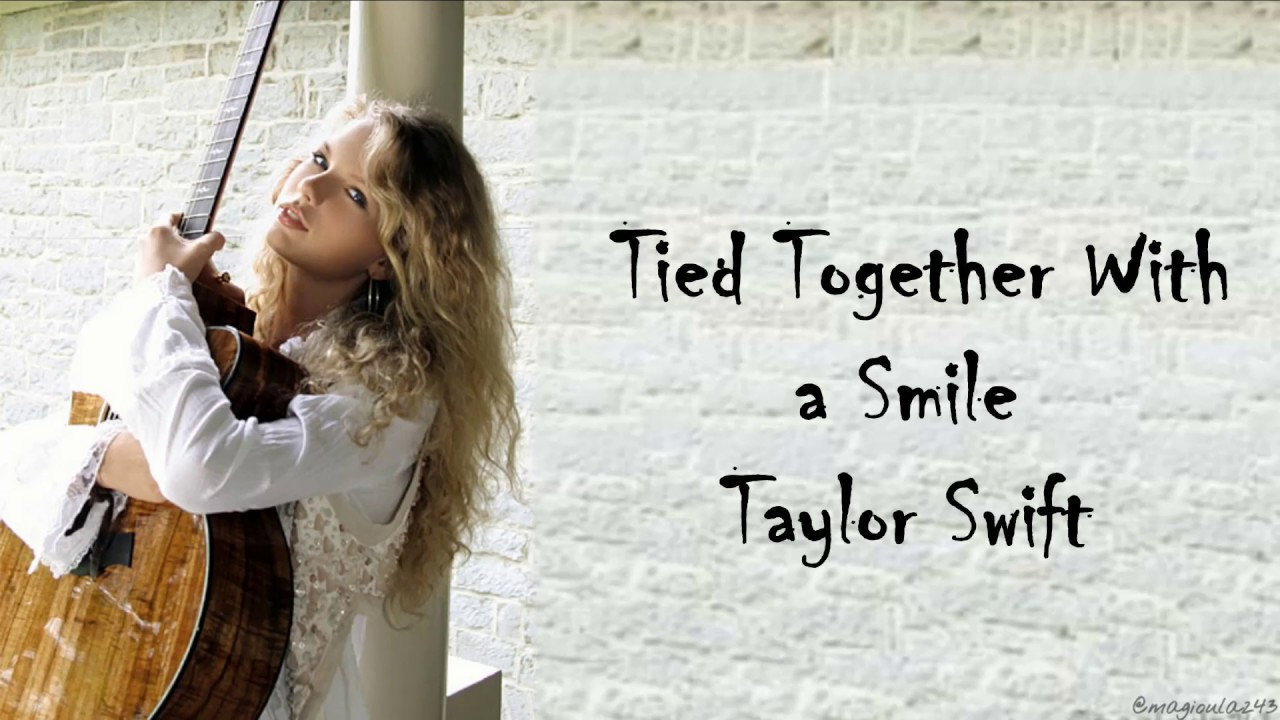 Taylor Swift Tied Together With A Smile Lyrics Youtube