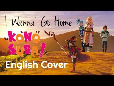 "ENGLISH ""I Wanna' Go Home"" KonoSuba (Akane Sasu Sora)"