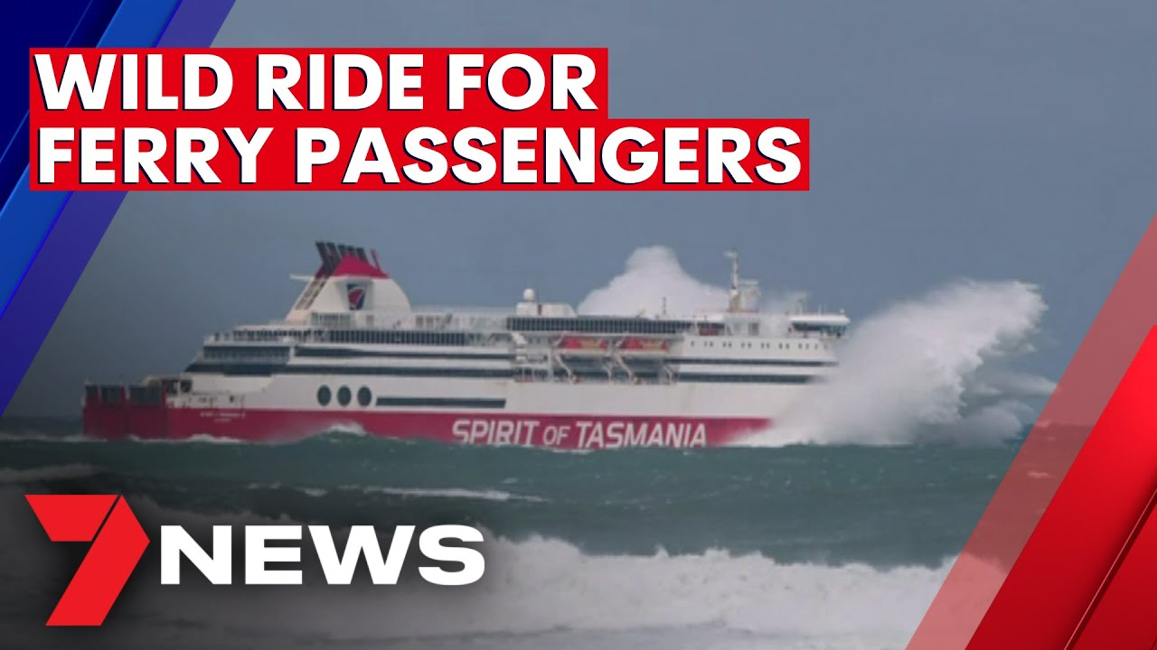 12 metre waves serve up a wild ride for Spirit of Tasmania ferry passengers | 7NEWS