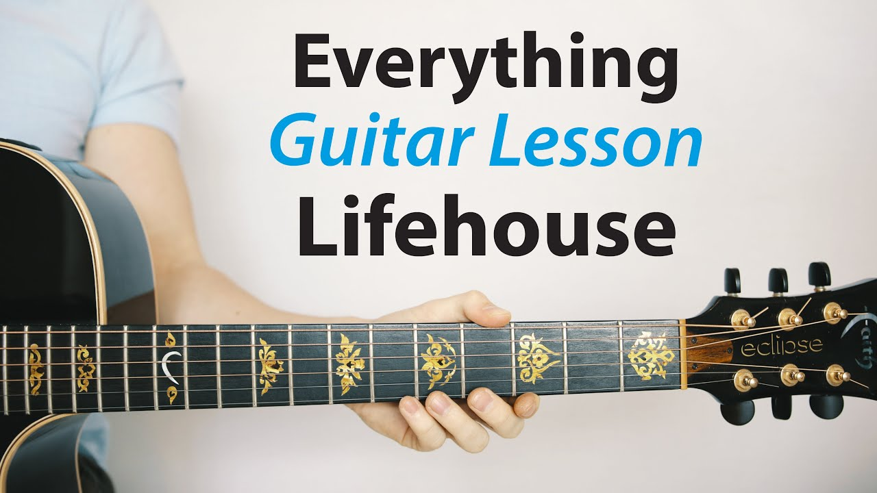 Lifehouse   Everything Acoustic Guitar Lesson Play Along, TAB, Chords