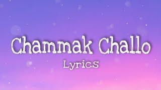 Chammak challo - (Lyrics)
