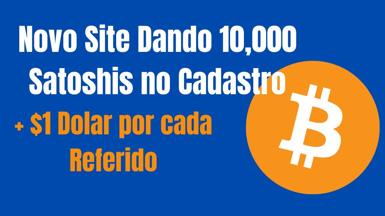 Novo Site Dando 10,000 Satoshis de Bitcoin no Cadastro + $1 por Referido