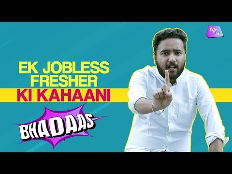 Ek Jobless Fresher Ki Kahani | Being a Fresher| Job Problems Bhadaas