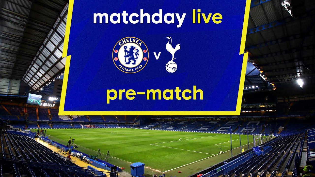 Matchday Live: Chelsea v Tottenham Hotspur | Pre-Match | Premier League Matchday
