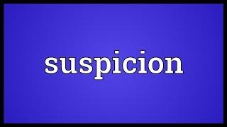 Suspicion Meaning