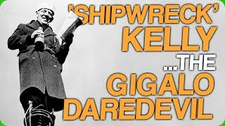 'Shipwreck Kelly', the Daredevil Gigalo (A Rather Risque Story)