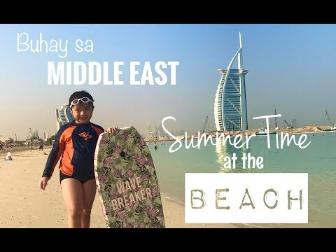 Expat Life in UAE : Beach sa Tag-init (Sunset Beach | Umm Suqeim Beach) by MIKAY TV