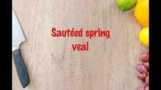 How to cook - Sautéed spring veal