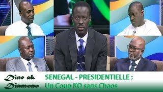 Dine ak Diamono (07 mars 2019) - SÉNÉGAL - PRÉSIDENTIELLE : Un Coup KO sans Chaos