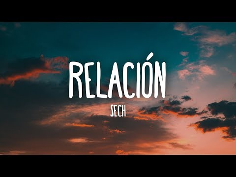 Sech - Relación (Letra/Lyrics)