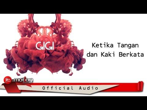 GIGI - Ketika Tangan dan Kaki Berkata (Official Audio)