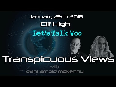 Transpicuous Views Jan 25 2018: Clif High- the deep woo