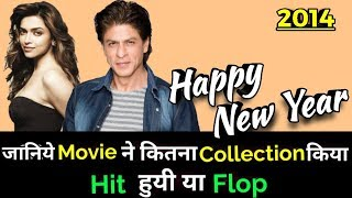 Shahrukh Khan HAPPY NEW YEAR 2014 Bollywood Movie LifeTime WorldWide Box Office Collection