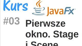 JavaFx kurs od podstaw - czym jest Stage i Scene? #3
