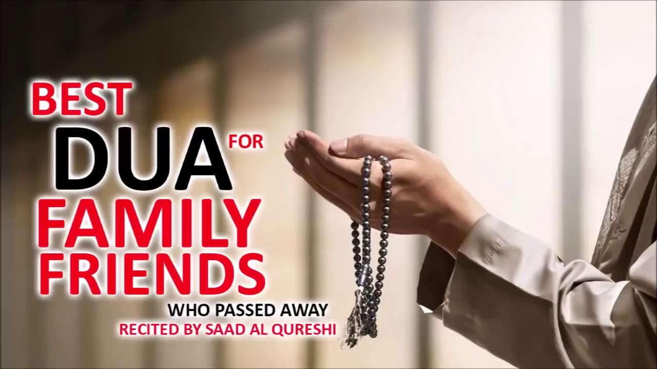 Dua for Loved Ones who have Passed   About Islam