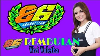 Download REMBULAN ( ipa hadi ) COVER VIVI VOLETHA TERBARU GEDRUK MG 86 Mp3