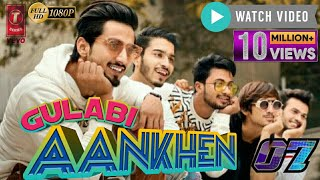 GULABI AANKHEN - TEAM 07 | Ft Arman SK (Full Song)
