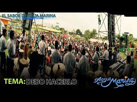 Agua Marina - Debo Hacerlo (En Vivo)