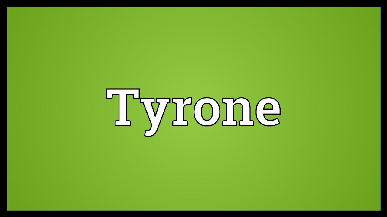 tyrone meaning youtube