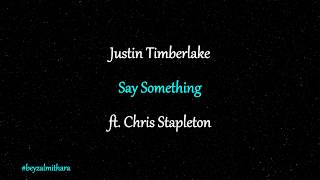 Justin Timberlake - Say Something - ft. Chris Stapleton Lyrics Video