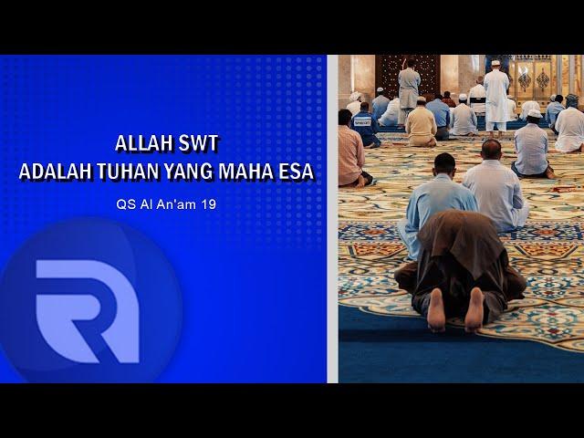 Allah SWT Adalah Tuhan Yang Maha Esa - AsbabunNuzul QS Al An'am19 - Ust Dikdik