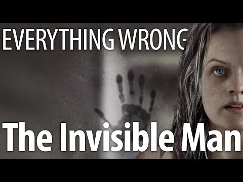 Everything Wrong With The Invisible Man In 14 Minutes Or Less