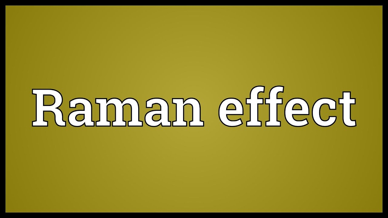 Raman effect Meaning - YouTube