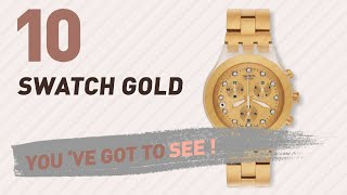 Top 10 Swatch Gold // New & Popular 2017