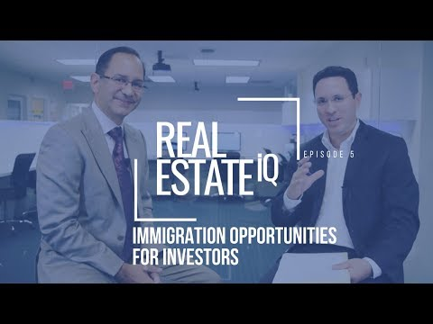 Immigration Opportunities for Investors | Real Estate IQ