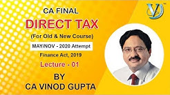 CA Final Direct Tax - L01   Finance Act, 2019  For May/Nov 2020 Attempt   by CA Vinod Gupta (VG Sir)