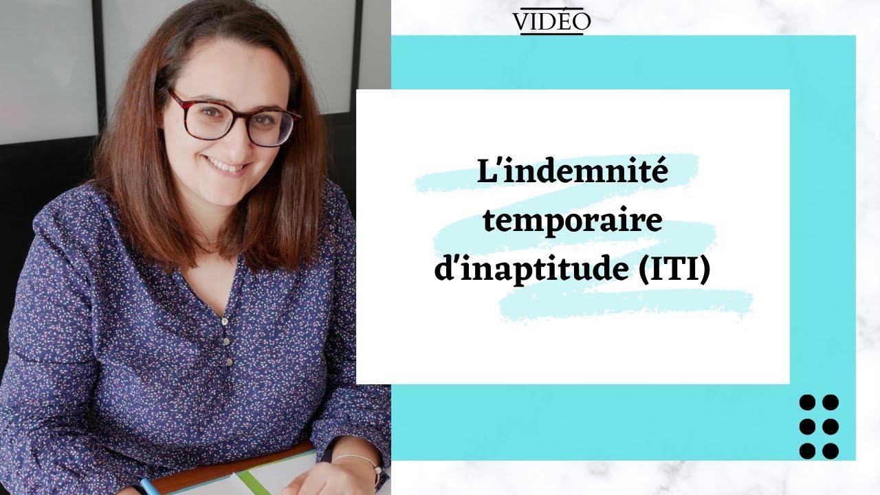 L'indemnité temporaire d'inaptitude (ITI)