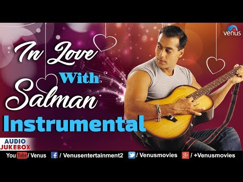 In Love With SALMAN KHAN : Best Bollywood Instrumental Songs | JUKEBOX | Most Romantic Hindi Songs