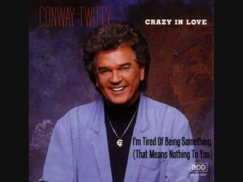 Conway Twitty - I'm Tired Of Being Something (That Means Nothing To You) 1990 HQ